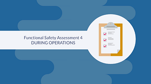 Functional safety assessment 4 - FSA in process operations for a safety instrumented system.